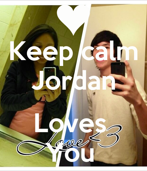 Keep calm Jordan  Loves  You