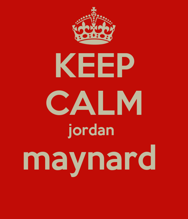 KEEP CALM jordan  maynard