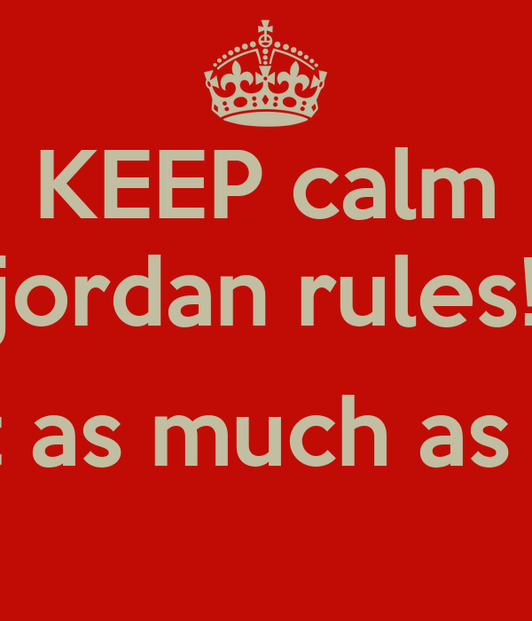 KEEP calm jordan rules!  (not as much as ant)