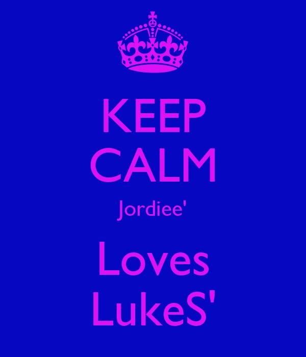 KEEP CALM Jordiee' Loves LukeS'