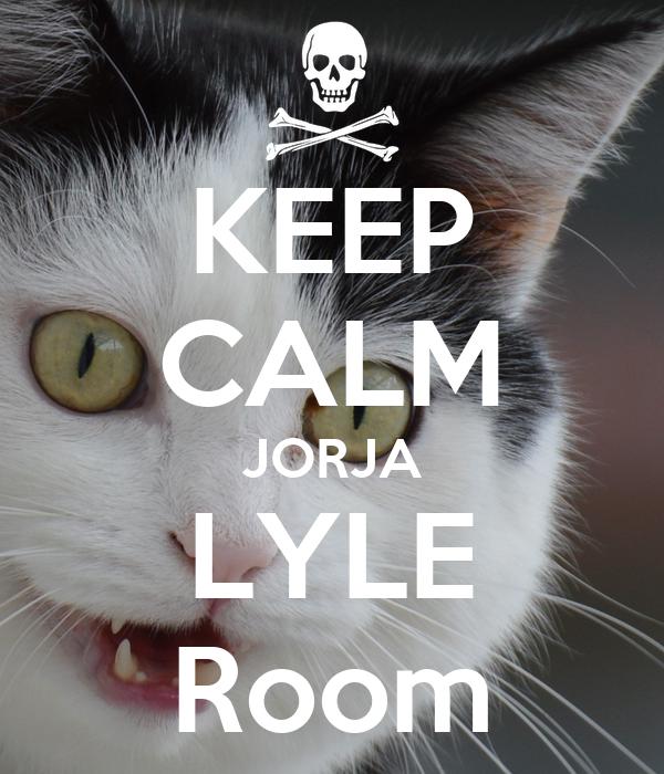 KEEP CALM  JORJA  LYLE Room