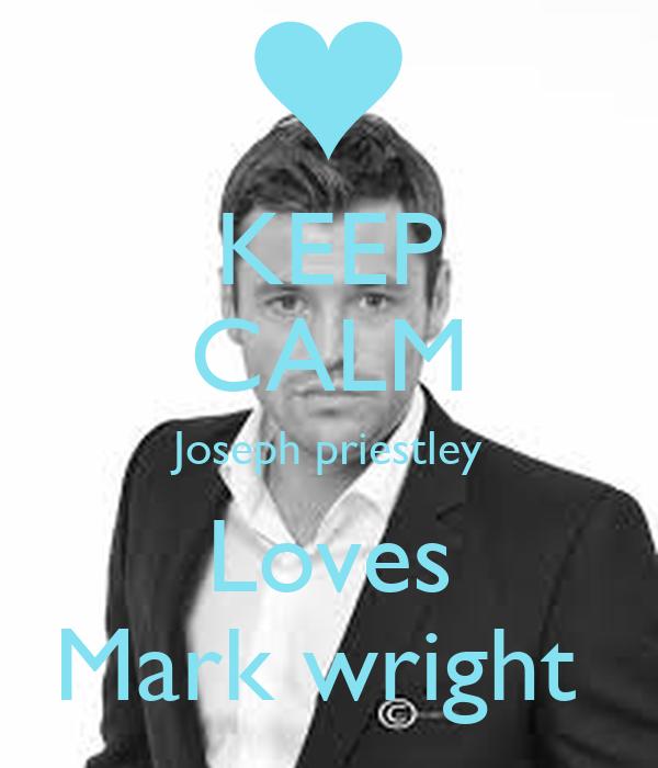 KEEP CALM Joseph priestley Loves Mark wright
