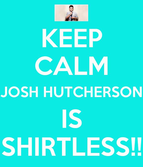 KEEP CALM JOSH HUTCHERSON IS SHIRTLESS!!