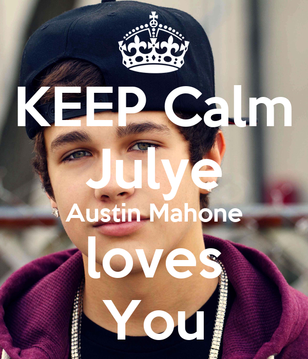 KEEP Calm Julye Austin Mahone loves You