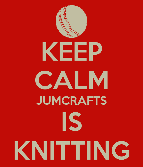 KEEP CALM JUMCRAFTS IS KNITTING