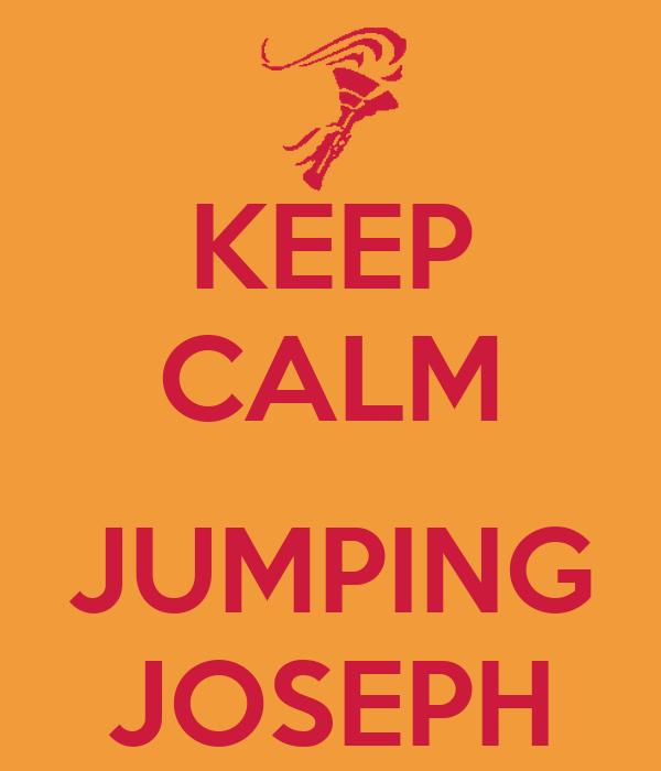 KEEP CALM  JUMPING JOSEPH