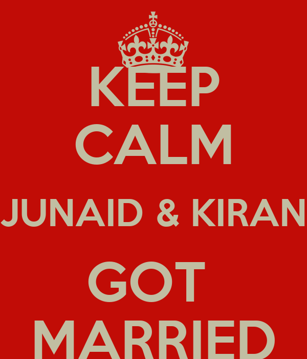 KEEP CALM JUNAID & KIRAN GOT  MARRIED