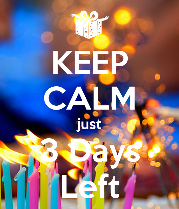 KEEP CALM just 3 Days Left