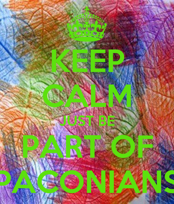 KEEP CALM JUST BE PART OF PACONIANS