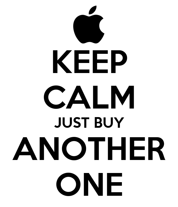 KEEP CALM JUST BUY ANOTHER ONE