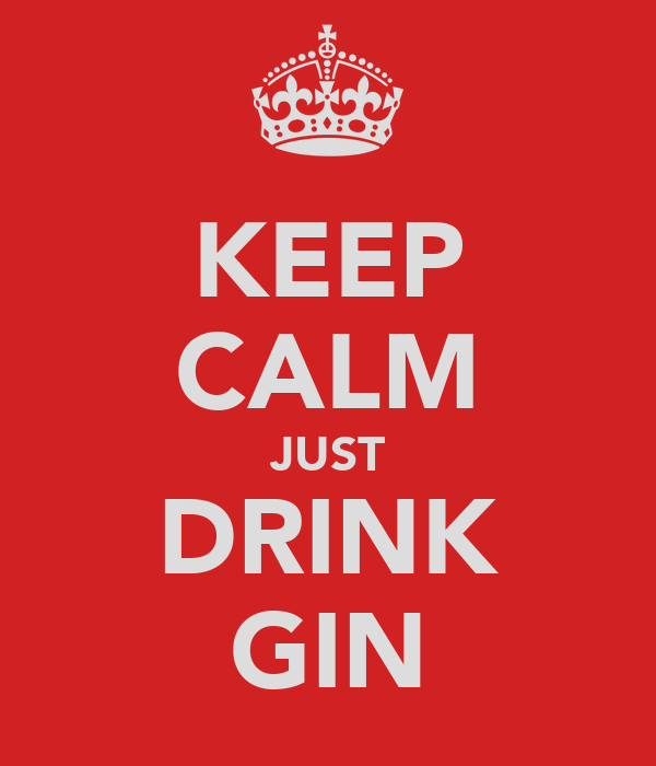 KEEP CALM JUST DRINK GIN