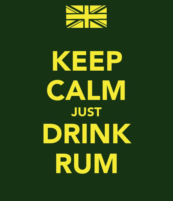 KEEP CALM JUST DRINK RUM