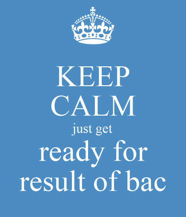 KEEP CALM just get ready for result of bac