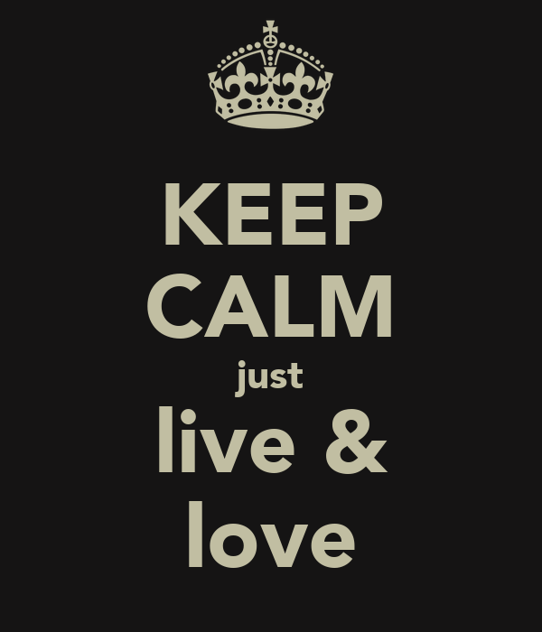 KEEP CALM just live & love