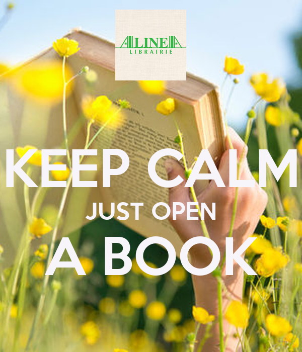 KEEP CALM JUST OPEN A BOOK