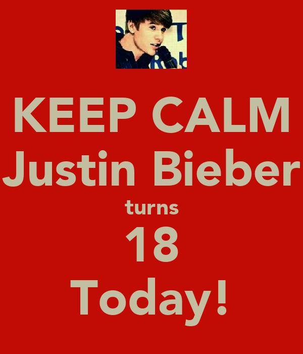 KEEP CALM Justin Bieber turns 18 Today!