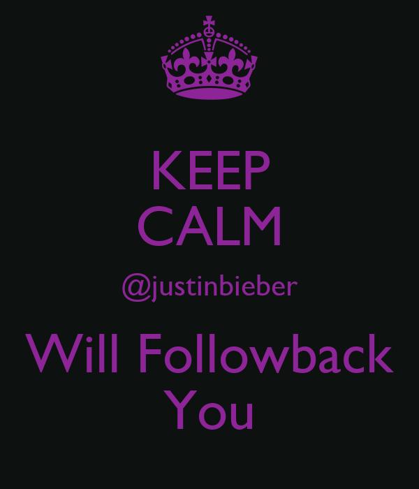 KEEP CALM @justinbieber Will Followback You