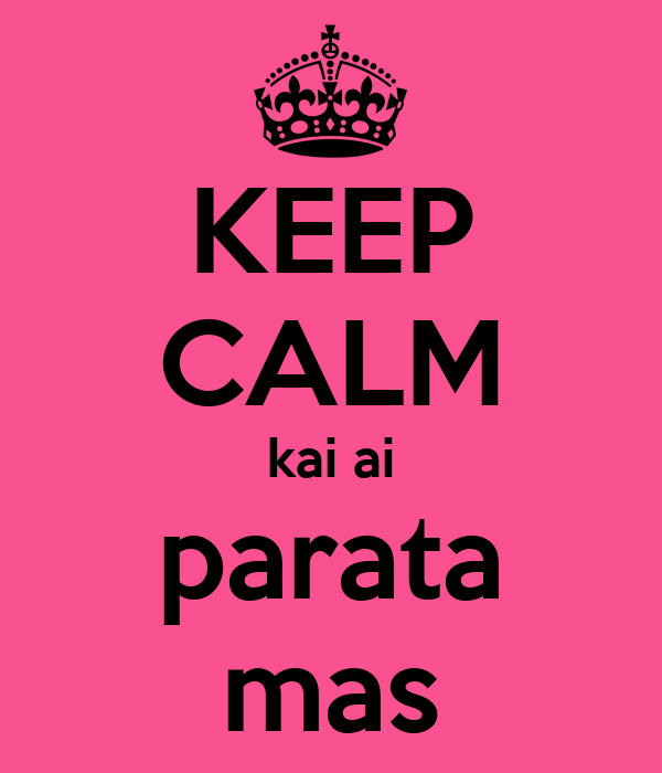 KEEP CALM kai ai parata mas