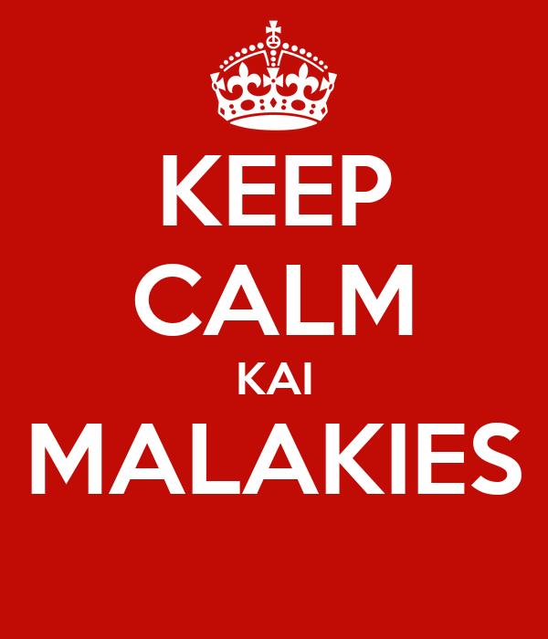 KEEP CALM KAI MALAKIES