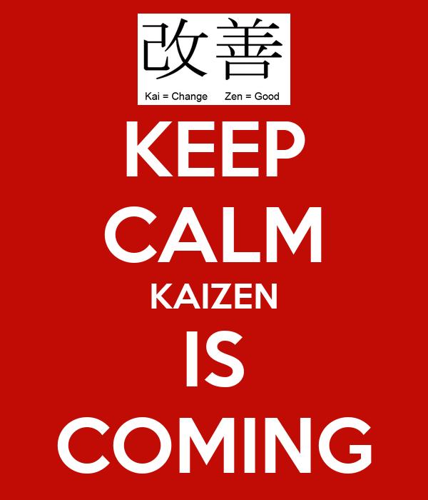 KEEP CALM KAIZEN IS COMING