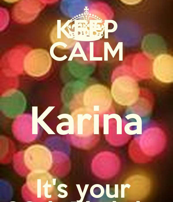 KEEP CALM Karina It's your  28th Birthday