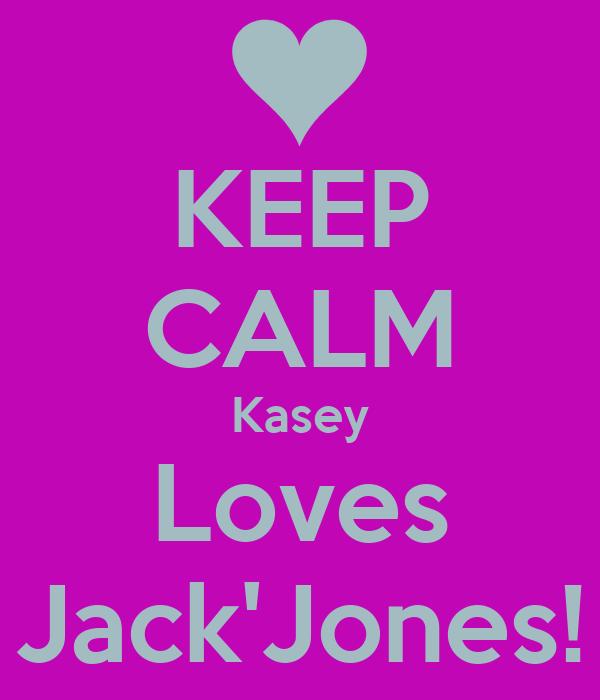 KEEP CALM Kasey Loves Jack'Jones!