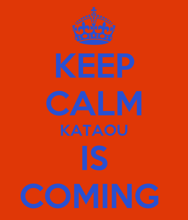 KEEP CALM KATAOU IS COMING