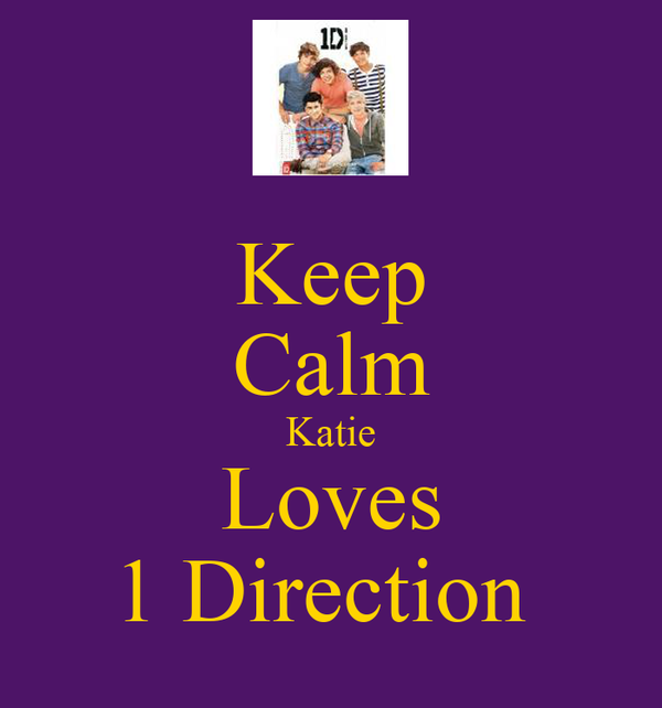Keep Calm Katie Loves 1 Direction