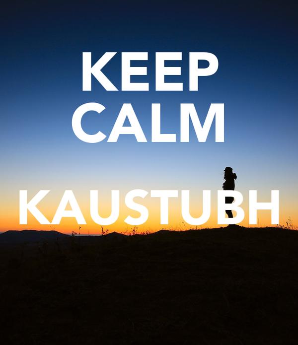 KEEP CALM KAUSTUBH