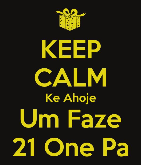 KEEP CALM Ke Ahoje Um Faze 21 One Pa