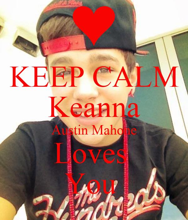KEEP CALM Keanna Austin Mahone Loves  You