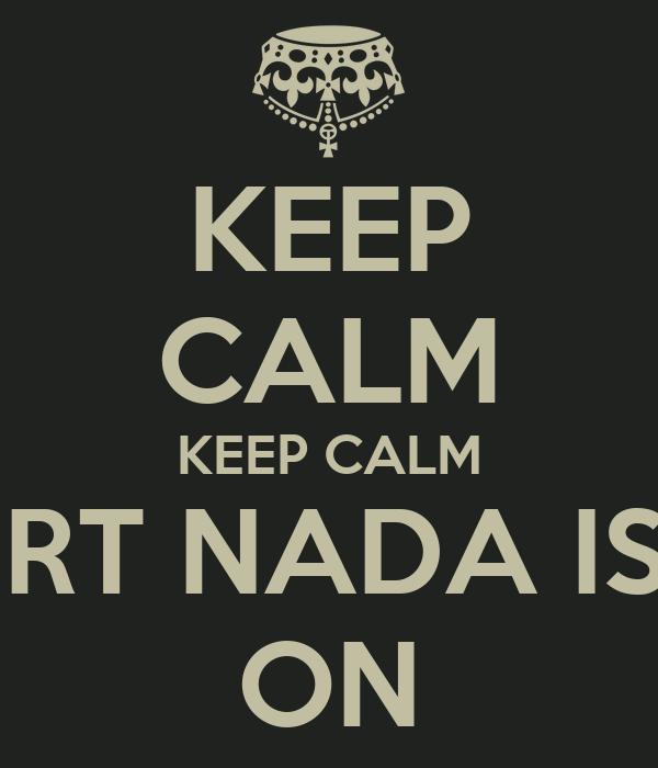 KEEP CALM KEEP CALM SUPPORT NADA ISWARA ON
