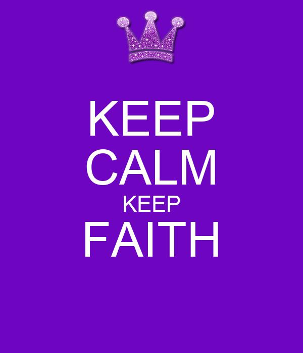 KEEP CALM KEEP FAITH