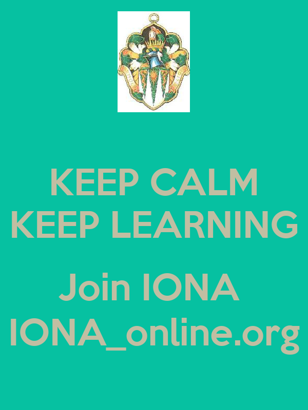 KEEP CALM KEEP LEARNING  Join IONA  IONA_online.org