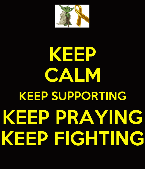 KEEP CALM KEEP SUPPORTING KEEP PRAYING KEEP FIGHTING