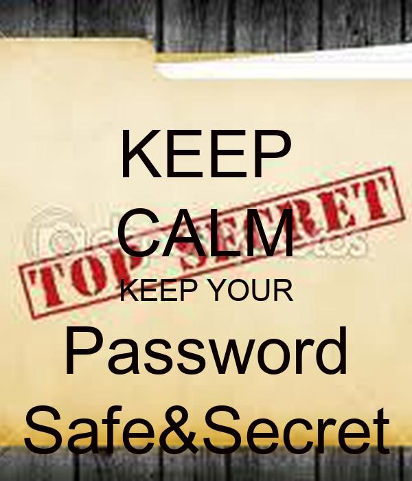 KEEP CALM KEEP YOUR Password Safe&Secret