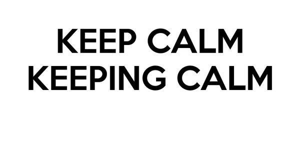 KEEP CALM KEEPING CALM