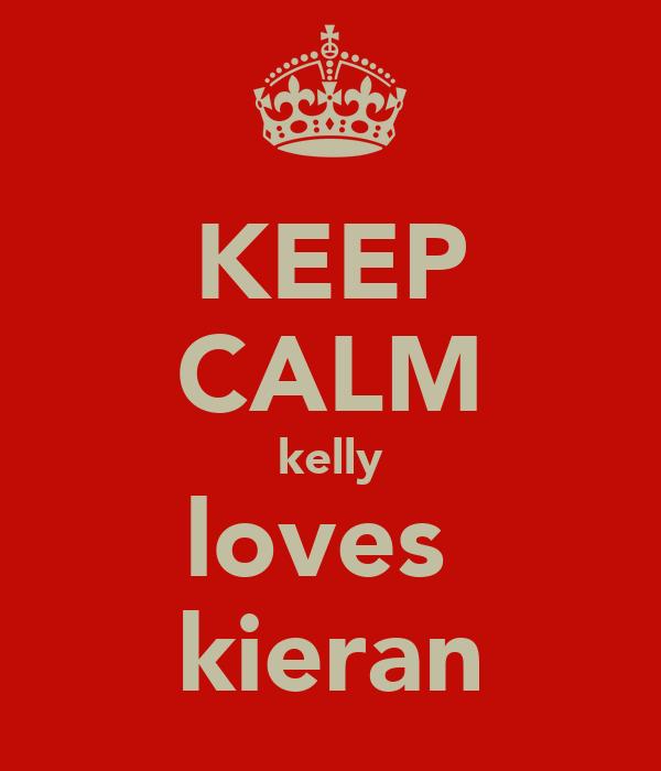 KEEP CALM kelly loves  kieran