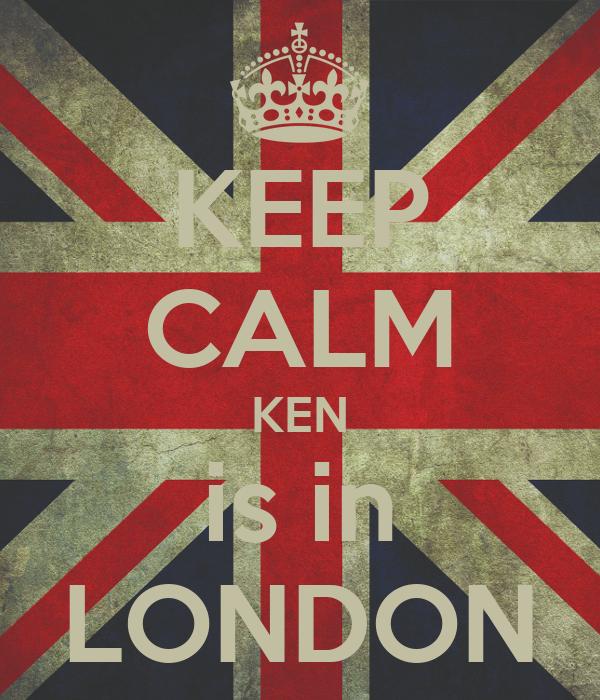 KEEP CALM KEN is in LONDON