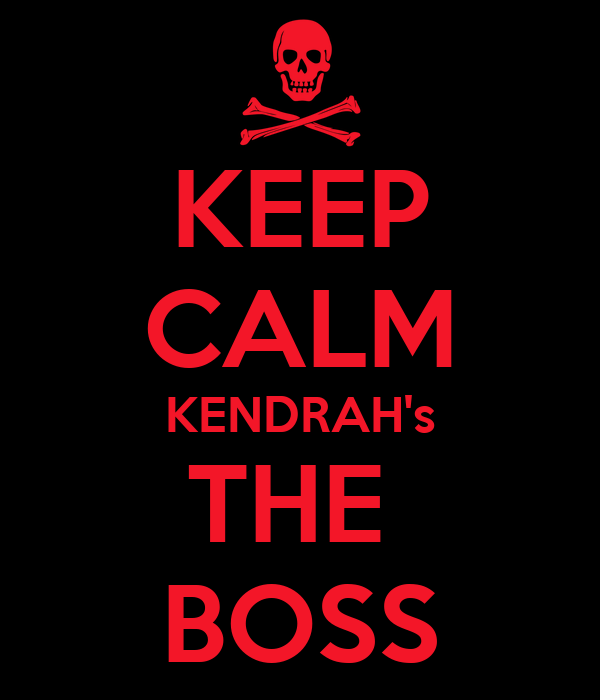 KEEP CALM KENDRAH's THE  BOSS
