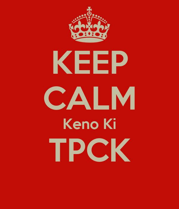 KEEP CALM Keno Ki TPCK