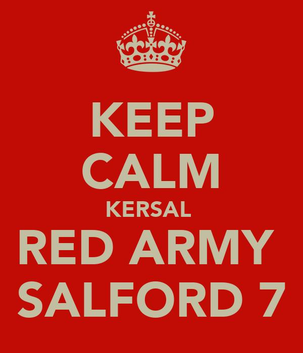 KEEP CALM KERSAL  RED ARMY  SALFORD 7