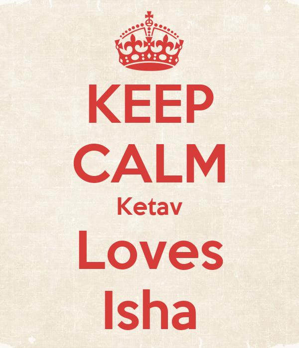 KEEP CALM Ketav Loves Isha
