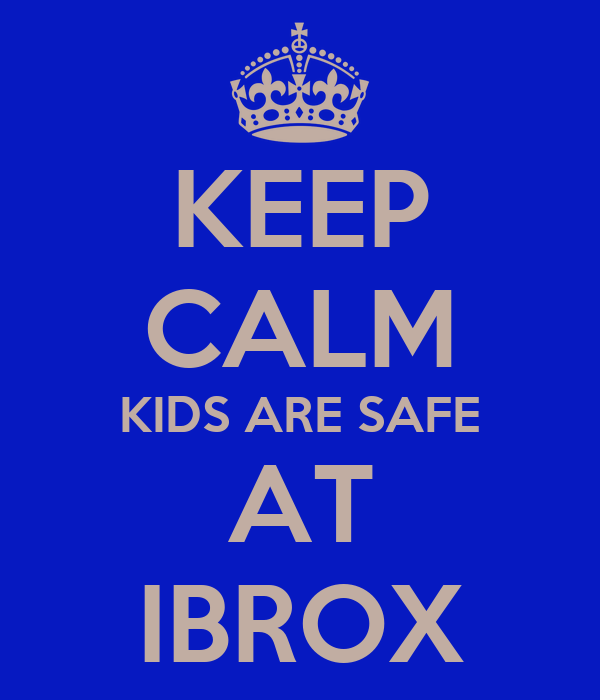 KEEP CALM KIDS ARE SAFE AT IBROX