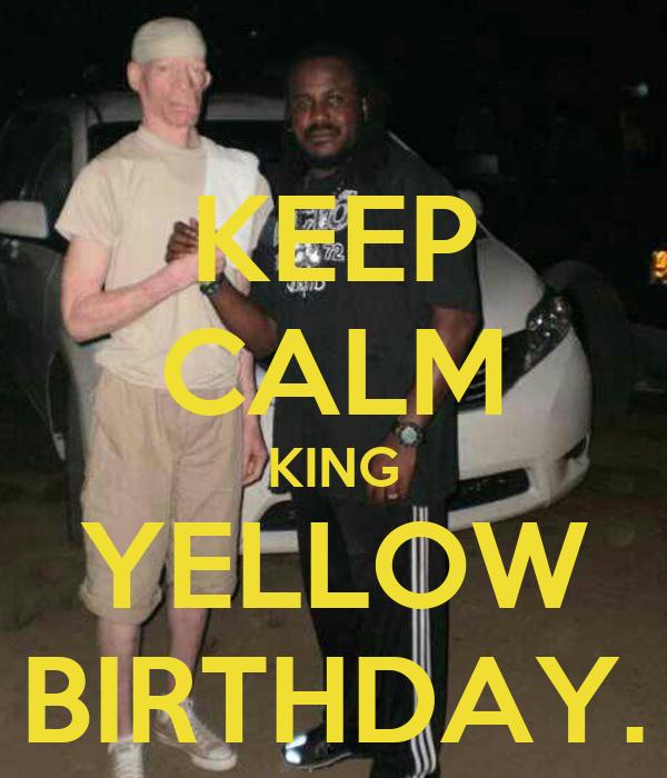 KEEP CALM KING YELLOW BIRTHDAY.