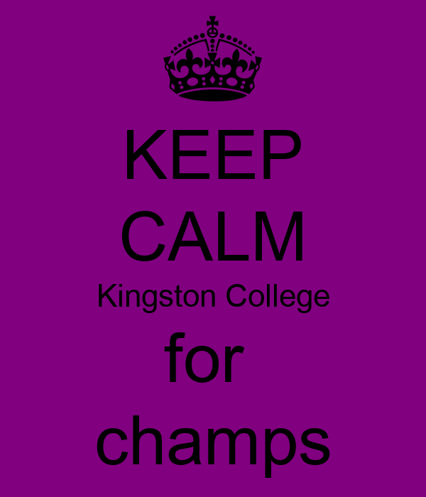 KEEP CALM Kingston College for  champs