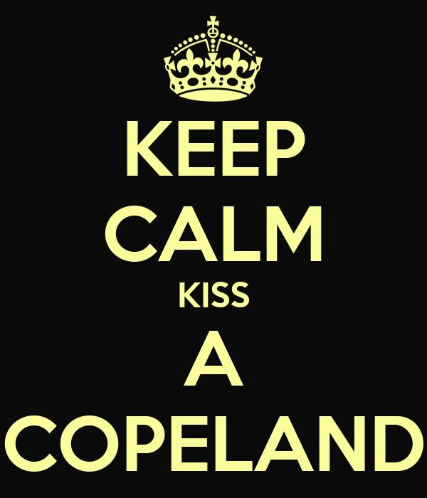 KEEP CALM KISS A COPELAND