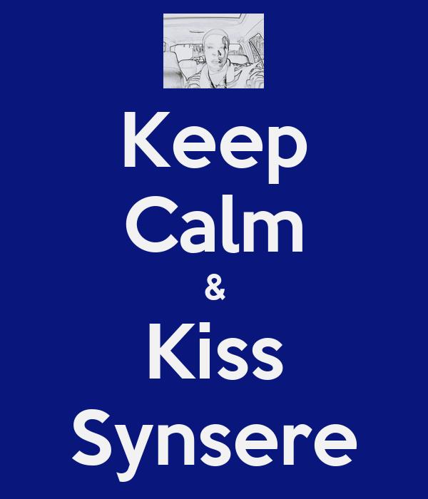 Keep Calm & Kiss Synsere
