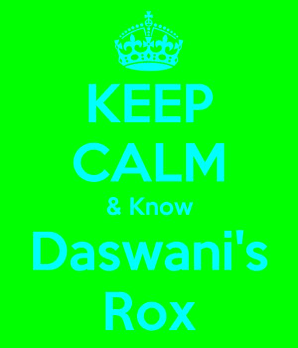 KEEP CALM & Know Daswani's Rox