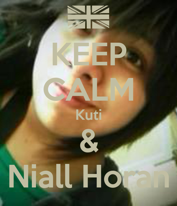 KEEP CALM Kuti & Niall Horan